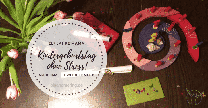 Kindergeburtstag ohne Stress. Elf Jahre Mama.